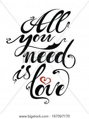All you need is love. Love phrase