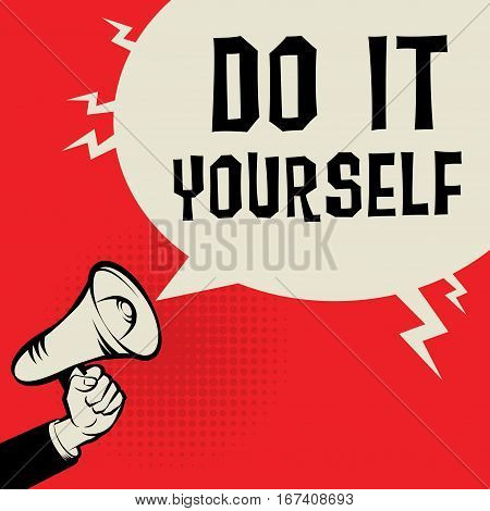 Megaphone Hand business concept with text Do it Yourself vector illustration