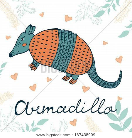 Armadillo illustration. Hand drawn card with cute armadillo character and lettering