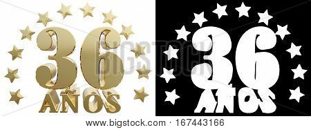 Golden digit thirty six and the word of the year decorated with stars. Translated from the Spanish. 3D illustration