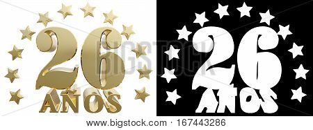 Golden digit twenty six and the word of the year decorated with stars. Translated from the Spanish. 3D illustration