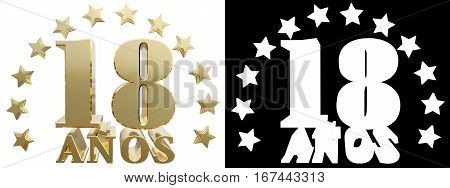 Golden digit eighteen and the word of the year decorated with stars. Translated from the Spanish. 3D illustration