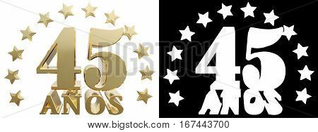Golden digit forty five and the word of the year decorated with stars. Translated from the Spanish. 3D illustration