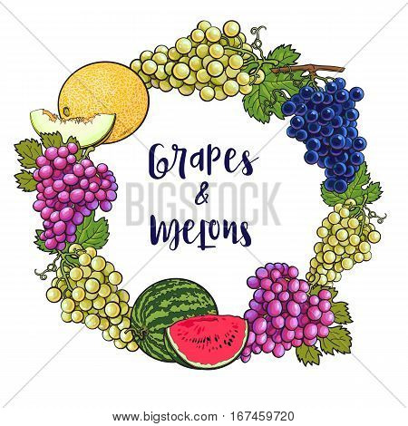 Round frame of grapes, melon and watermelon with place for text inside, sketch style vector illustration isolated on white background. Grapes, melon, watermelon frame, banner, poster, leaflet design