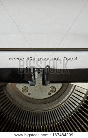 error 404 page not found typed words on a Vintage Typewriter