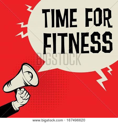 Megaphone Hand business concept with text Time for Fitness vector illustration