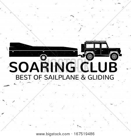 Vector Gliding club retro badge. Concept for shirt, print, seal, overlay or stamp. Typography design- stock vector. Soaring club design with glider trailer silhouette. poster