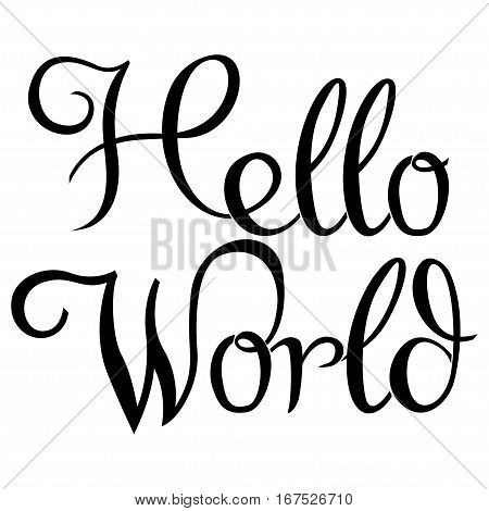 Hello world. Modern calligraphy text handwritten with brush and black ink isolated on white background isolated on the white background