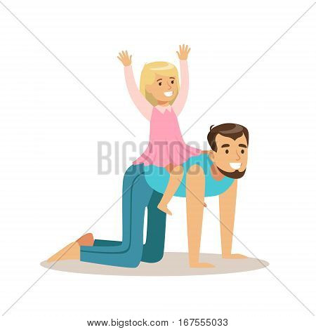 Little Girl Riding Her Dad ike Horse, Loving Father Enjoying Good Quality Daddy Time With Happy Kid. Child And Parent Having Fun Together Vector Cartoon Illustration.