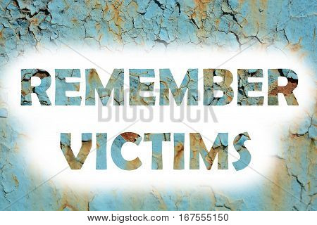Remember Victims Words Print On The Grunge Metallic Wall
