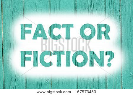 Fact Or Fiction Words Print On The Wooden Plate