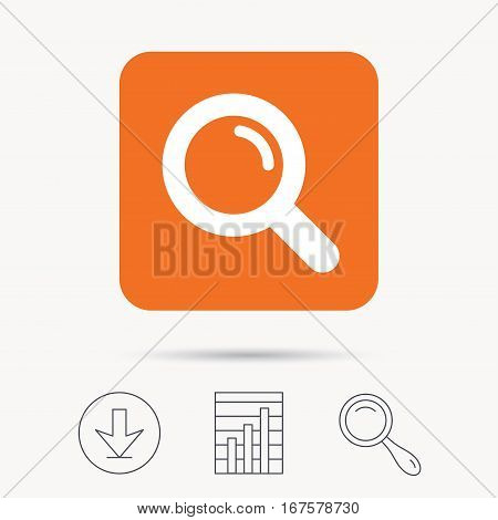 Magnifier icon. Search magnifying glass symbol. Report chart, download and magnifier search signs. Orange square button with web icon. Vector