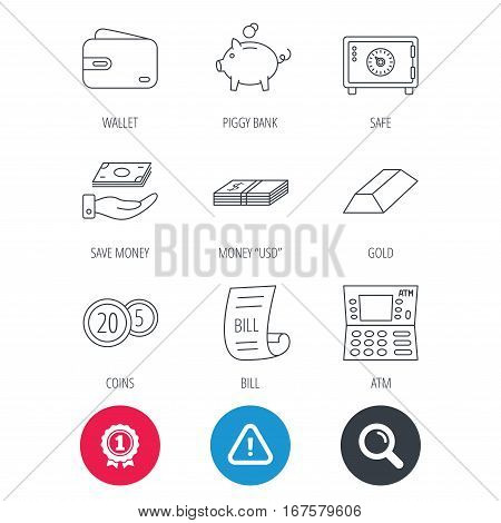 Achievement and search magnifier signs. Piggy bank, cash money and wallet icons. Safe box, gold bar and dollar usd linear signs. Bill, coins and ATM icons. Hazard attention icon. Vector