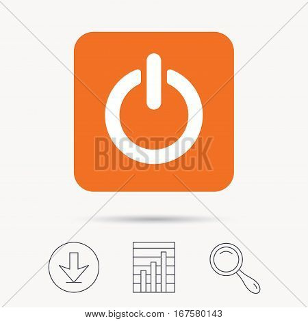 On, off power icon. Energy switch symbol. Report chart, download and magnifier search signs. Orange square button with web icon. Vector