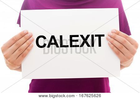 Girl Holding White Paper Sheet With Text Calexit