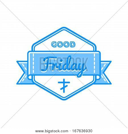Good Friday emblem isolated vector illustration on white background. 14 april world orthodox and catholic holiday event label, greeting card decoration graphic element
