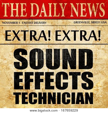 sound effects technician, newspaper article text