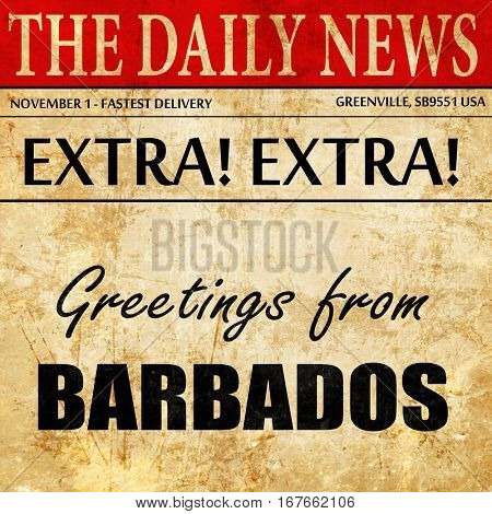 Greetings from barbados, newspaper article text