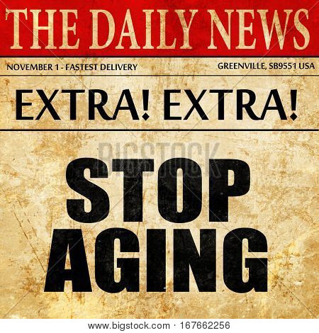 stop aging, newspaper article text