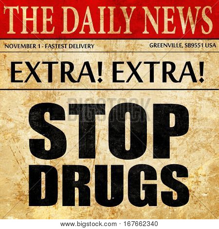 stop drugs, newspaper article text