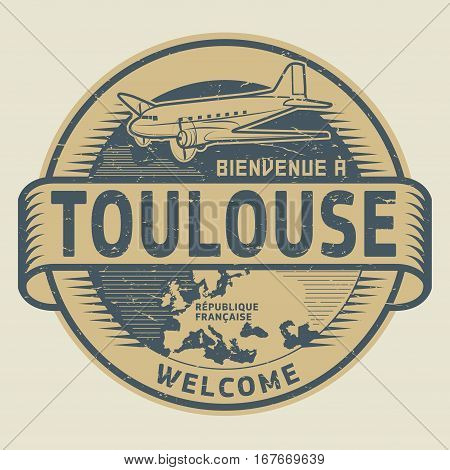 Grunge rubber stamp or tag with airplane and text Welcome to Toulouse French Republic (in french language) vector illustration