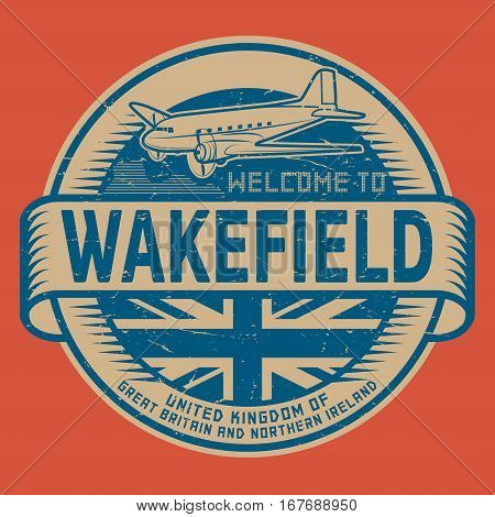 Grunge rubber stamp or tag with airplane and text Welcome to Wakefield United Kingdom vector illustration