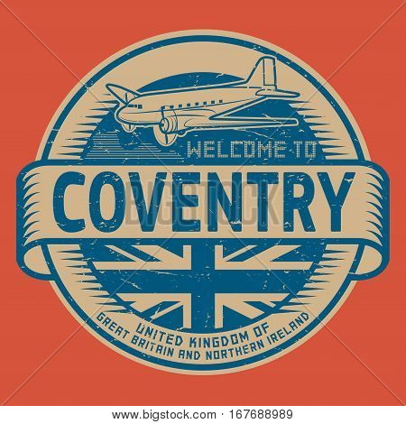 Grunge rubber stamp or tag with airplane and text Welcome to Coventry United Kingdom vector illustration