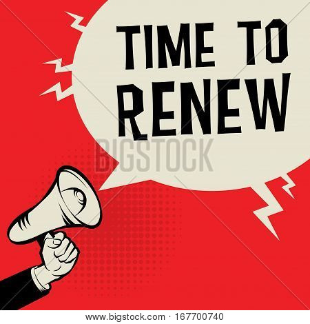 Megaphone Hand business concept with text Time to Renew vector illustration