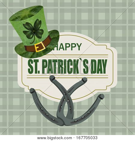 A green hat with a clover and the iron horseshoe for good luck. Greeting inscription St. Patrick s Day. Isolated on white background. Vector illustration