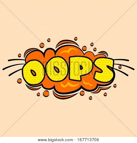 Comic sound effects OOPS in pop art vector style. Sound bubble speech with word and comic cartoon expression sounds illustration.