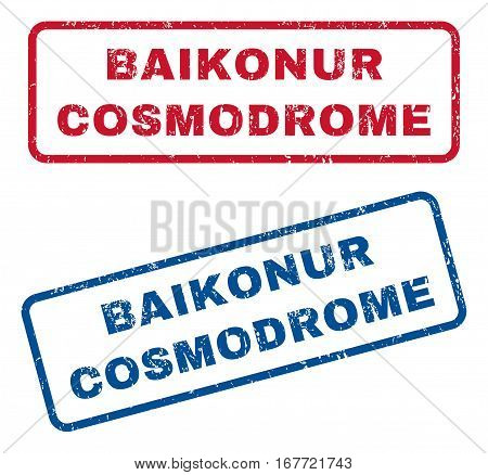 Baikonur Cosmodrome text rubber seal stamp watermarks. Vector style is blue and red ink tag inside rounded rectangular shape. Grunge design and unclean texture. Blue and red stickers.