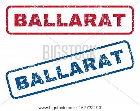 Ballarat text rubber seal stamp watermarks. Vector style is blue and red ink tag inside rounded rectangular shape. Grunge design and dust texture. Blue and red emblems.