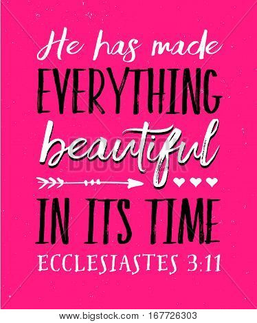 He has Made Everything Beautiful in its Time Bible Verse Typography Poster from Ecclesiastes on Pink Vintage Background