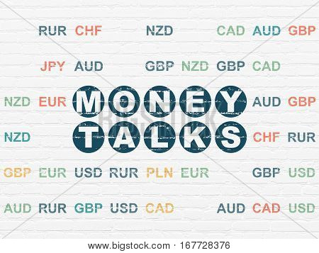 Business concept: Painted blue text Money Talks on White Brick wall background with Currency