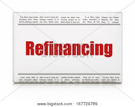 Finance concept: newspaper headline Refinancing on White background, 3D rendering