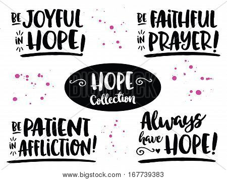 "Hope Bible Scripture Phrases Collection from Romans, ""Be Joyful in Hope"",  ""Be Patient in Affliction!"", Be Faithful in Prayer!""  Black Hand Lettering style brush script letters with design Accents poster"
