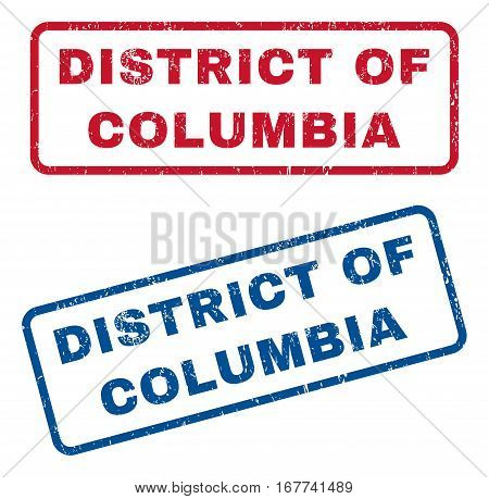 District Of Columbia text rubber seal stamp watermarks. Vector style is blue and red ink caption inside rounded rectangular banner. Grunge design and dust texture. Blue and red signs.