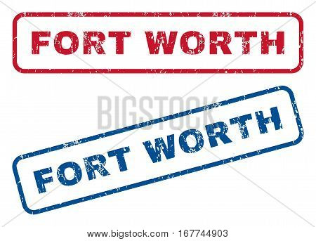Fort Worth text rubber seal stamp watermarks. Vector style is blue and red ink tag inside rounded rectangular shape. Grunge design and unclean texture. Blue and red signs.