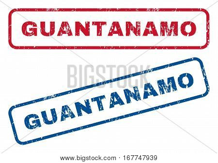 Guantanamo text rubber seal stamp watermarks. Vector style is blue and red ink caption inside rounded rectangular banner. Grunge design and scratched texture. Blue and red stickers.