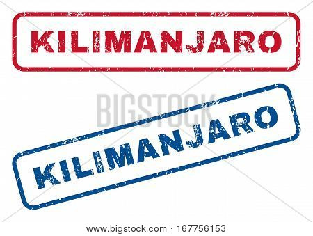 Kilimanjaro text rubber seal stamp watermarks. Vector style is blue and red ink tag inside rounded rectangular shape. Grunge design and dust texture. Blue and red emblems.