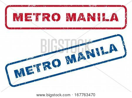 Metro Manila text rubber seal stamp watermarks. Vector style is blue and red ink caption inside rounded rectangular banner. Grunge design and dirty texture. Blue and red emblems.