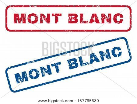 Mont Blanc text rubber seal stamp watermarks. Vector style is blue and red ink tag inside rounded rectangular banner. Grunge design and dirty texture. Blue and red signs.