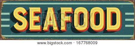 Vintage metal sign - Seafood - Vector EPS10. Grunge and rusty effects can be easily removed for a cleaner look.