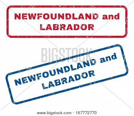 Newfoundland and Labrador text rubber seal stamp watermarks. Vector style is blue and red ink caption inside rounded rectangular banner. Grunge design and scratched texture. Blue and red signs.
