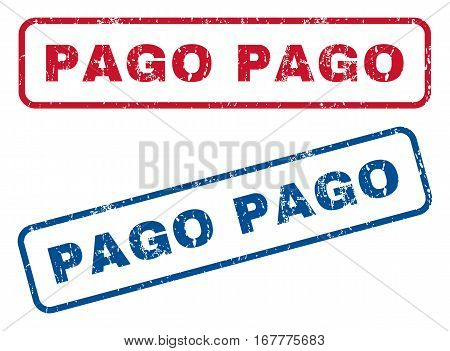 Pago text rubber seal stamp watermarks. Vector style is blue and red ink caption inside rounded rectangular banner. Grunge design and scratched texture. Blue and red signs.