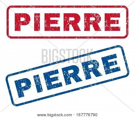 Pierre text rubber seal stamp watermarks. Vector style is blue and red ink caption inside rounded rectangular banner. Grunge design and scratched texture. Blue and red signs.