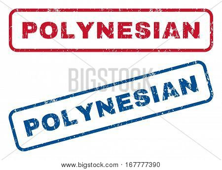 Polynesian text rubber seal stamp watermarks. Vector style is blue and red ink caption inside rounded rectangular banner. Grunge design and dust texture. Blue and red stickers.