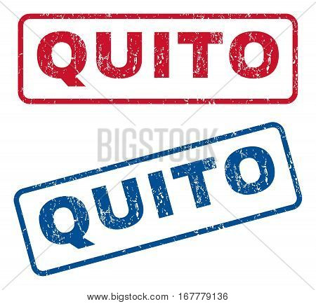 Quito text rubber seal stamp watermarks. Vector style is blue and red ink caption inside rounded rectangular banner. Grunge design and dirty texture. Blue and red signs.