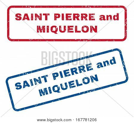 Saint Pierre and Miquelon text rubber seal stamp watermarks. Vector style is blue and red ink caption inside rounded rectangular banner. Grunge design and dust texture. Blue and red emblems.