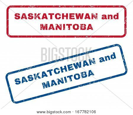 Saskatchewan and Manitoba text rubber seal stamp watermarks. Vector style is blue and red ink tag inside rounded rectangular banner. Grunge design and scratched texture. Blue and red stickers.
